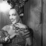Actress, singer, dancer, and pan-American sensation Carmen Miranda was a product of the Roosevelt Good Neighbor policy.