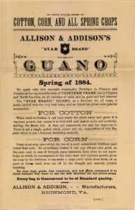 Bat guano was the first 'chemical' fertilizer to hit the farm. What this advertisement doesn't mention is the international warfare surrounding the procurement of guano, and the accompanying indentured Chinese labor. Read more here: http://bit.ly/2eb5wwZ
